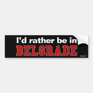 Je serais plutôt à Belgrade Autocollant De Voiture