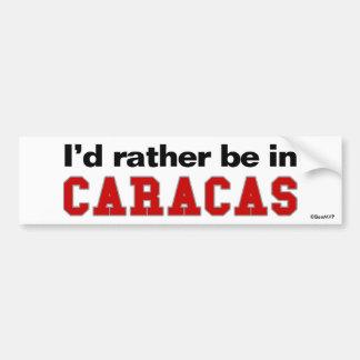 Je serais plutôt à Caracas Autocollant De Voiture