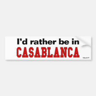 Je serais plutôt à Casablanca Autocollant De Voiture
