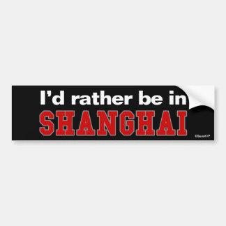 Je serais plutôt à Changhaï Autocollant Pour Voiture
