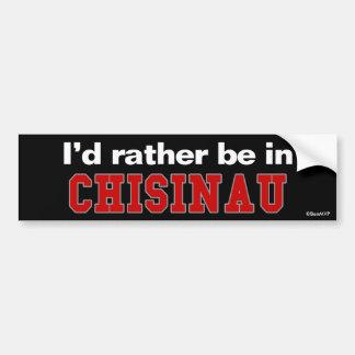 Je serais plutôt à Chisinau Autocollant Pour Voiture