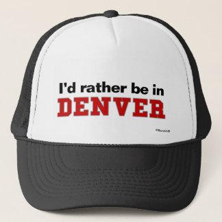 Je serais plutôt à Denver Casquette
