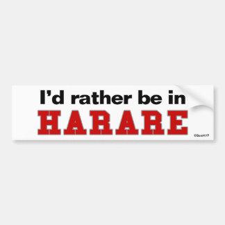 Je serais plutôt à Harare Autocollant De Voiture