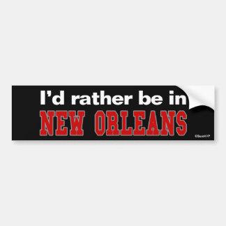 Je serais plutôt à la Nouvelle-Orléans Autocollant De Voiture