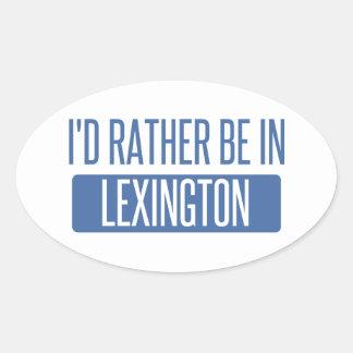 Je serais plutôt à Lexington Sticker Ovale