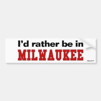 Je serais plutôt à Milwaukee Autocollant Pour Voiture