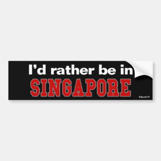 Je serais plutôt à Singapour Autocollant Pour Voiture