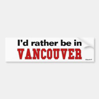 Je serais plutôt à Vancouver Autocollant Pour Voiture