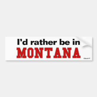 Je serais plutôt au Montana Autocollant De Voiture
