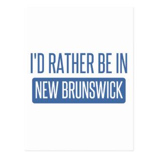 Je serais plutôt au Nouveau Brunswick Carte Postale