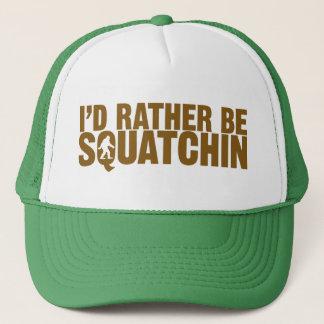 Je serais plutôt casquette de Squatchin