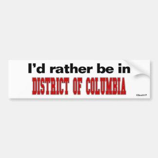 Je serais plutôt dans le District de Columbia Autocollant Pour Voiture