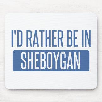 Je serais plutôt dans Sheboygan Tapis De Souris