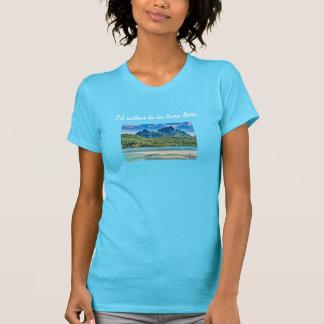 """""""Je serais plutôt dans T-shirt de Bora Bora"""""""