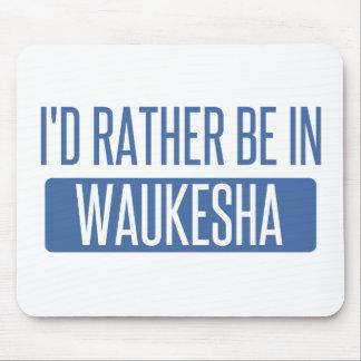 Je serais plutôt dans Waukesha Tapis De Souris