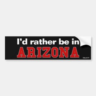 Je serais plutôt en Arizona Autocollant Pour Voiture