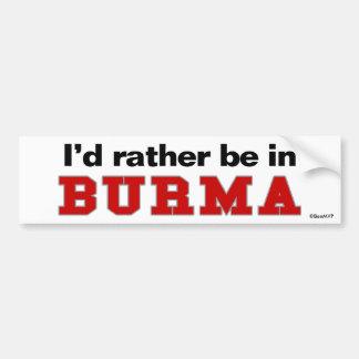Je serais plutôt en Birmanie Autocollant Pour Voiture