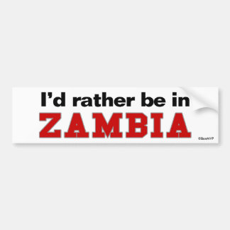 Je serais plutôt en Zambie Autocollant De Voiture