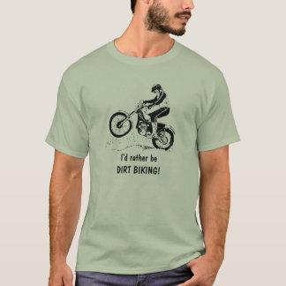 Je serais plutôt FAIRE DU VÉLO de SALETÉ ! T-shirt