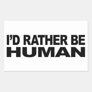 Je serais plutôt humain sticker rectangulaire