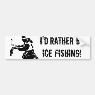 Je serais plutôt pêche de glace ! autocollant pour voiture