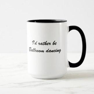 Je serais plutôt tasse de café de danse de salon