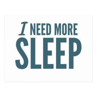 """""""Je slogan drôle ai besoin de plus de sommeil"""" Carte Postale"""