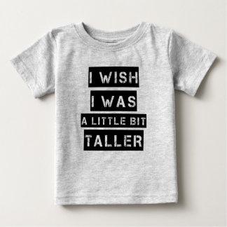 Je souhaite que j'aie été un bébé drôle un peu t-shirt pour bébé