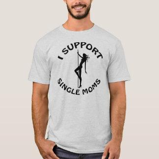 je soutiens des mères célibataires t-shirt
