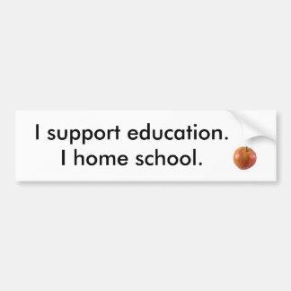 Je soutiens l'éducation, école à la maison d'I Autocollant De Voiture