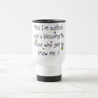 Je suis autiste et une bénédiction aussi ! mug de voyage en acier inoxydable