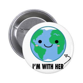 Je suis avec elle - jour de la terre de planète badge