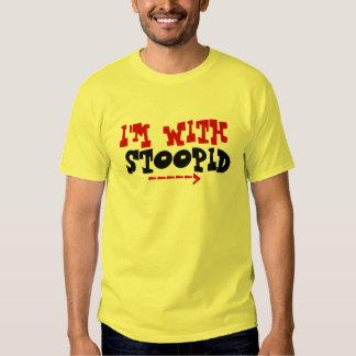 Je suis AVEC la pièce en t de STOOPID T-shirt