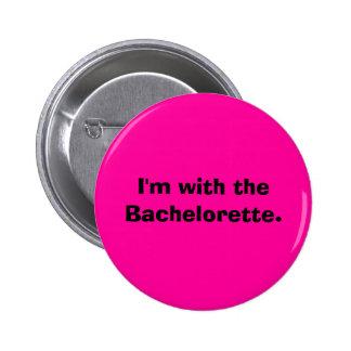Je suis avec le Bachelorette. Badge Rond 5 Cm