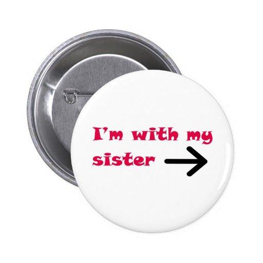 Je suis avec ma droite de flèche de soeur badges avec agrafe