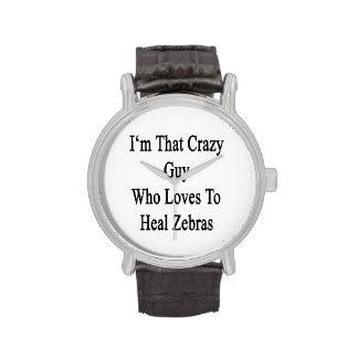 Je suis ce type fou qui aime guérir des zèbres montres bracelet