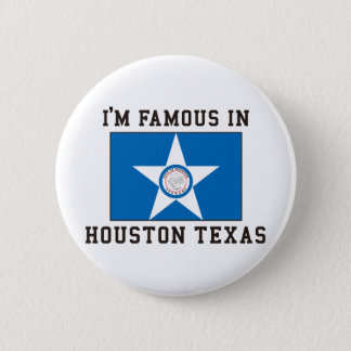 Je suis célèbre à Houston le Texas Badge