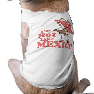 Je suis chaud comme le T-shirt du Mexique T-shirt Pour Chien