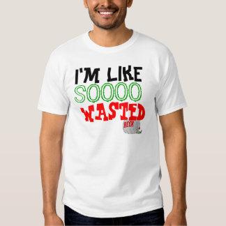 Je suis comme, SOOOO, GASPILLÉ T-shirts