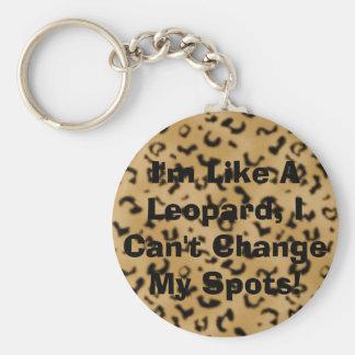 Je suis comme un léopard, je ne peux pas changer m porte-clé rond