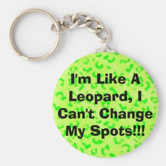 Je suis comme un léopard, je ne peux pas changer porte-clé rond