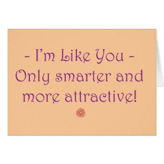 Je suis comme vous ! (Plaisanterie d'insulte) Cartes