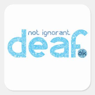 Je suis conscience non ignorante sourde sticker carré