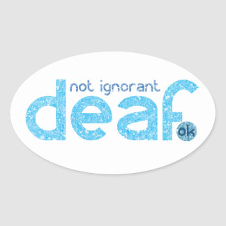 Je suis conscience non ignorante sourde sticker ovale