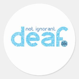 Je suis conscience non ignorante sourde sticker rond