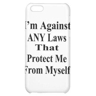 Je suis contre TOUTES LES lois que Tha me protègen