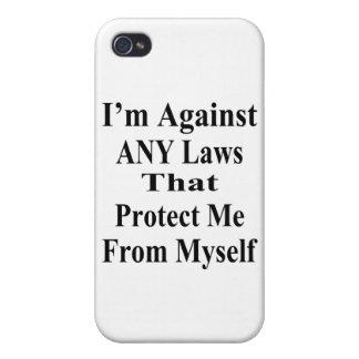 Je suis contre TOUTES LES lois que Tha me protègen Étui iPhone 4