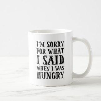 Je suis désolé pour ce que j'ai dit quand j'étais mug