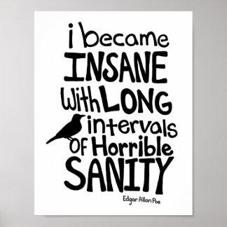 """""""Je suis devenu aliéné…"""" Citation par Edgar Allan Posters"""