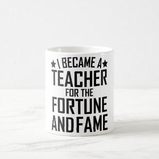Je suis devenu un professeur pour la fortune et la mug